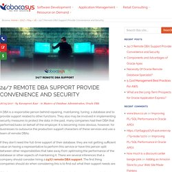 24/7 Remote DBA Support Provide Convenience and Security