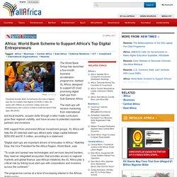 Africa: World Bank Scheme to Support Africa's Top Digital Entrepreneurs