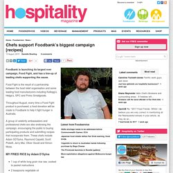 Chefs support Foodbank's biggest campaign [recipes]