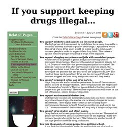 If you support keeping drugs illegal…