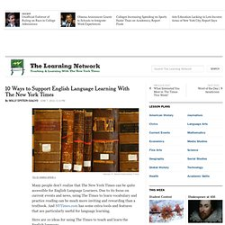 10 Ways to Support English Language Learning With The New York Times