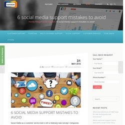 6 social media support mistakes to avoid - Kapdesk