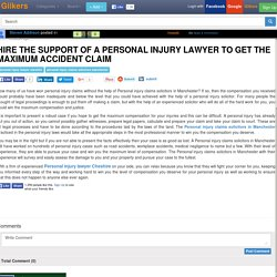 Hire the Support of a Personal Injury Lawyer to Get the Maximum Accident Claim