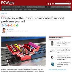 How to solve the 10 most common tech support problems yourself