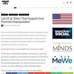 List of 32 'Elites' That Support and Promote Depopulation - Humans Are Free