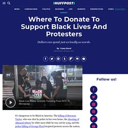 Where To Donate To Support Black Lives And Protesters