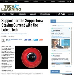 Support for the Supporters: Staying Current with the Latest Tech