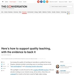 Here's how to support quality teaching, with the evidence to back it