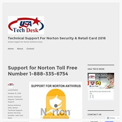 Support for Norton Toll Free Number 1-888-335-6754 – Technical Support For Norton Security & Retail Card 2016