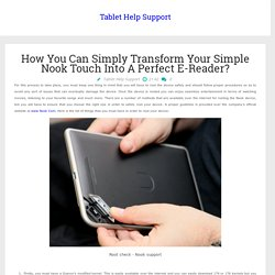 Tablet Help Support: How You Can Simply Transform Your Simple Nook Touch Into A Perfect E-Reader?