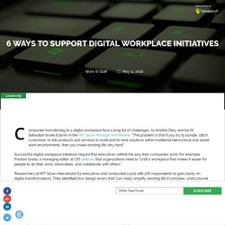 6 Ways to Support Digital Workplace Initiatives