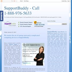 SupportBuddy - Call 1-888-976-5633: We master the art of taming intricately complicated computing devices at SupportBuddy