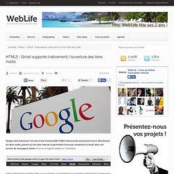 HTML5 : Gmail supporte (nativement) l'ouverture des liens mailto