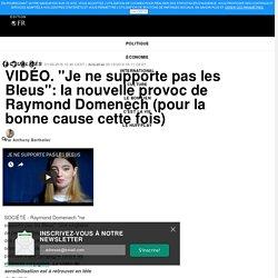 """""""Je ne supporte pas les Bleus"""": la nouvelle provoc de Raymond Domenech (pour la bonne cause cette fois)"""
