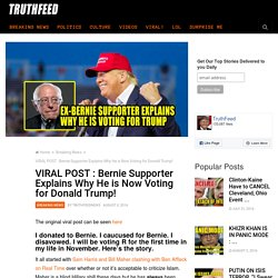 VIRAL POST : Bernie Supporter Explains Why He is Now Voting for Donald Trump! – TruthFeed