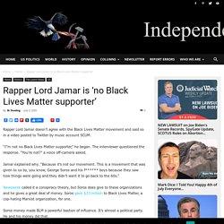 Rapper Lord Jamar is 'no Black Lives Matter supporter' - www.independentsentinel.com