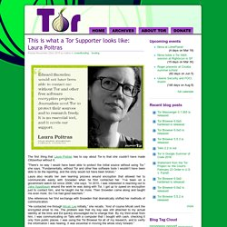 This is what a Tor Supporter looks like: Laura Poitras