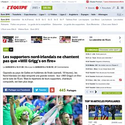 Et à part «Will Grigg's on fire» ?