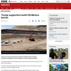 Trump supporters build US-Mexico barrier