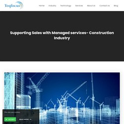 Supporting Sales with Managed services- Construction Industry
