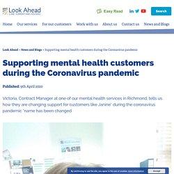Supporting mental health customers during the Coronavirus pandemic - Look Ahead