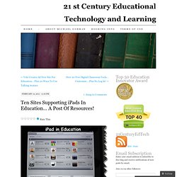 Ten Sites Supporting iPads In Education… A Post Of Resources