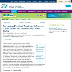 Supporting Excellent Teaching of Common Core Content and Practices with Video Clubs