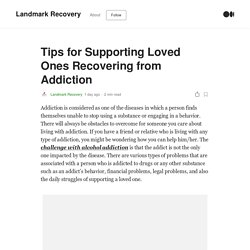 Tips for Supporting Loved Ones Recovering from Addiction