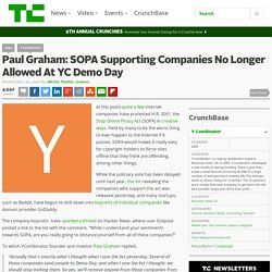 Paul Graham: SOPA Supporting Companies No Longer Allowed At YC Demo Day