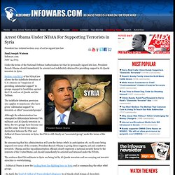 » Arrest Obama Under NDAA For Supporting Terrorists in Syria Alex Jones