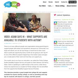 VIDEO: AsIAm Says Hi - What supports are available to students with Autism? - asiam