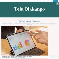 How Tech Supports TheBusiness – Tolu Olakanpo