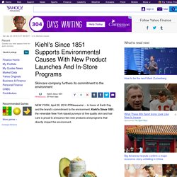 Kiehl's Since 1851 Supports Environmental Causes With New Product Launches And In-Store Programs
