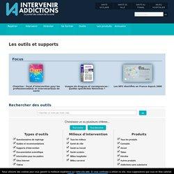 Questionnaire Les outils et supports - intervenir-addictions.fr, le portail des acteurs de santé