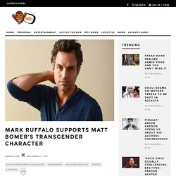 Mark Ruffalo supports Matt Bomer's transgender character - lafdatv