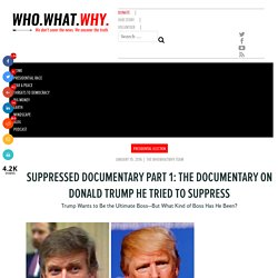 Suppressed Documentary Part 1: The Documentary on Donald Trump He Tried to Suppress