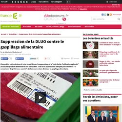 Suppression de la DLUO contre le gaspillage alimentaire
