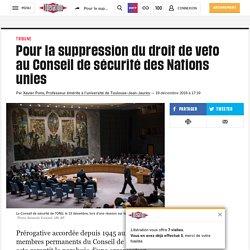 Pour la suppression du droit de veto au Conseil de sécurité des Nations unies