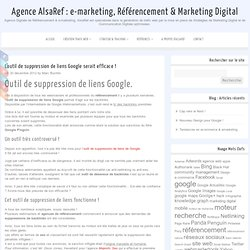 L'outil de suppression de liens Google efficace ! | AlsaRef - Blog