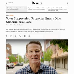 Voter Suppression Supporter Enters Ohio Gubernatorial Race - Rewire