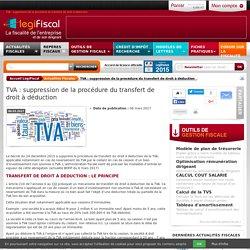 TVA : suppression de la procédure du transfert de droit à déduction