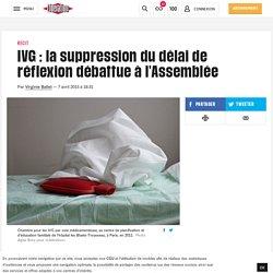 IVG: la suppression du délai de réflexion débattue à l'Assemblée