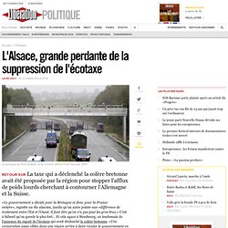 L'Alsace, grande perdante de la suppression de l'écotaxe