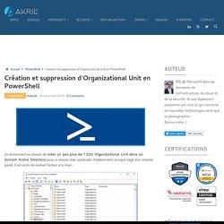 Création et suppression d'Organizational Unit en PowerShell - Akril.net