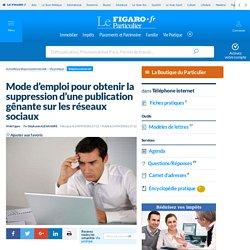 Mode d'emploi pour obtenir la suppression d'une publication gênante sur les réseaux sociaux