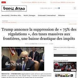 Trump annonce la suppression de «75% des régulations», des taxes massives aux frontières, une baisse drastique des impôts