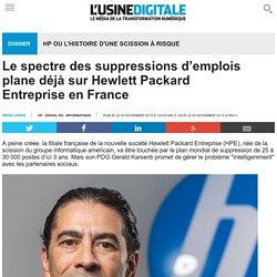 Le spectre des suppressions d'emplois plane déjà sur Hewlett Packard Entreprise en France