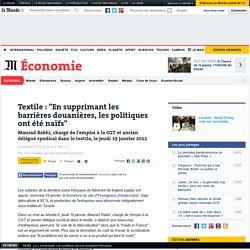 """Textile : """"En supprimant les barrières douanières, les politiques ont été naïfs"""""""