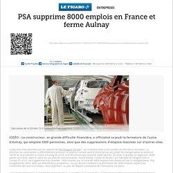 PSA supprime 8000 emplois en France et ferme Aulnay<br/>
