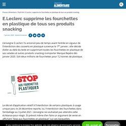 E.Leclerc supprime les fourchettes en plastique de tous ses produits snacking / Flash-IAA